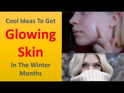 Cool Ideas to Get Glowing Skin in the winter months.|Use warm water.