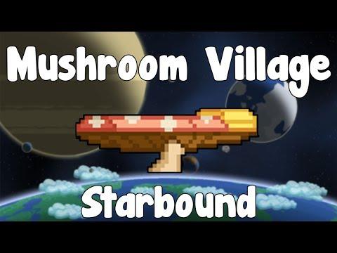 Mushroom Village & Villagers - Starbound Guide - Gullofdoom - Guide/Tutorial - BETA