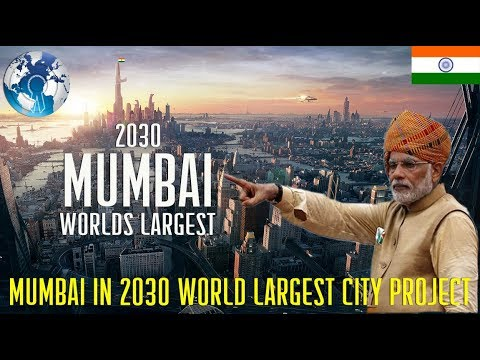 Mumbai India in 2030 Largest Megacity Project in the World