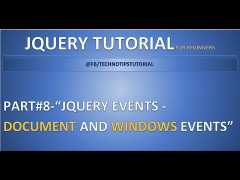 Part 8 - Jquery Events - #Document and Windows Events| load, resize, and scroll methods