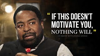 One Of The Greatest Motivational Speeches Ever | Les Brown | Motivational Compilation
