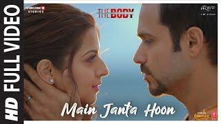 Full Video: Main Janta Hoon | The Body | Rishi K, Emraan H, Vedhika, Sobhita | Jubin N, Shamir T