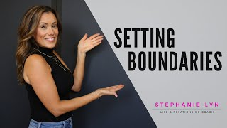 SETTING BOUNDARIES | ENFORCING YOUR STANDARDS - Stephanie Lyn Coaching