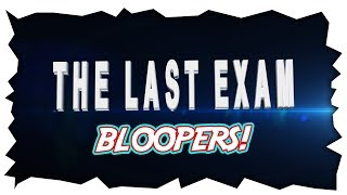 THE LAST EXAM Trailer Official BTS + Bloopers!