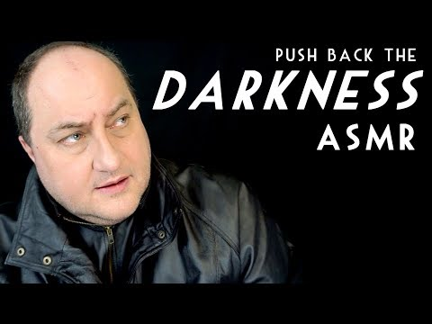 Push Back The Darkness ASMR