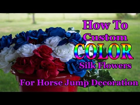 How To Custom Color Silk Flowers For Horse Jump Decorations