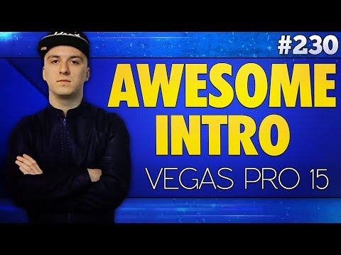 Vegas Pro 15: How To Make An Awesome Intro - Tutorial #230