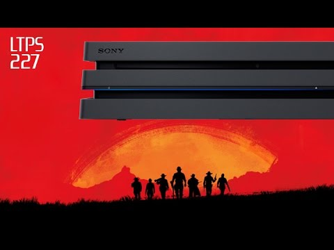 PS4 Pro has 1GB of Extra RAM. Sony and Rockstar Partner up for Red Dead 2. - [LTPS 227]
