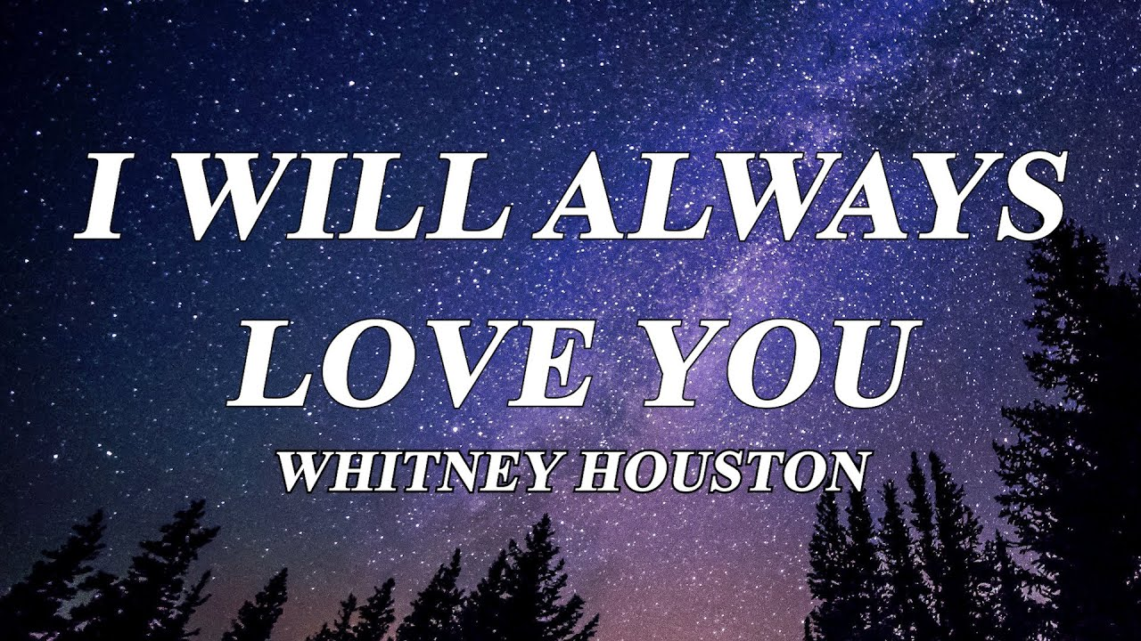 Whitney Houston - I Will Always Love You (Lyrics)