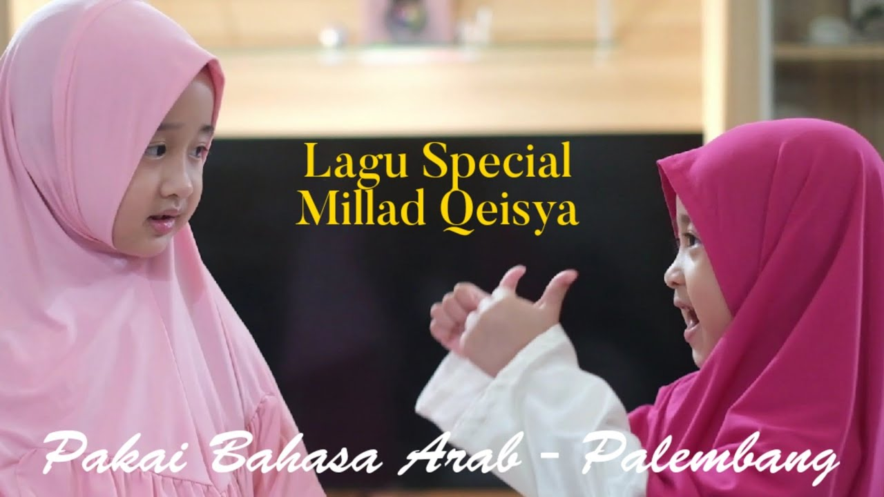 LAGU SPECIAL MILLAD QEISYA - MABRUK ALFA MABRUK (MEDLEY)