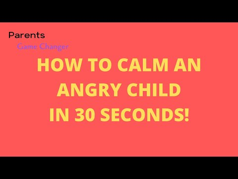 How to Calm an Angry Child in 30 Seconds