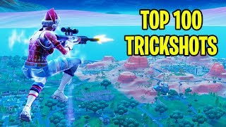 TOP 100 FORTNITE TRICKSHOTS OF ALL TIME! (Fortnite Battle Royale Montage)