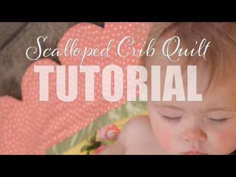 Scalloped Crib Quilt Sewing Tutorial