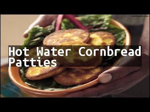 Recipe Hot Water Cornbread Patties