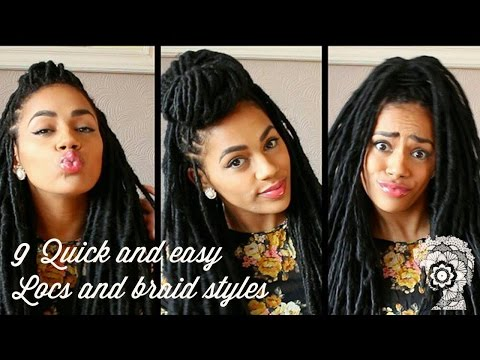 9 Quick and Easy Locs and Braids Styles!