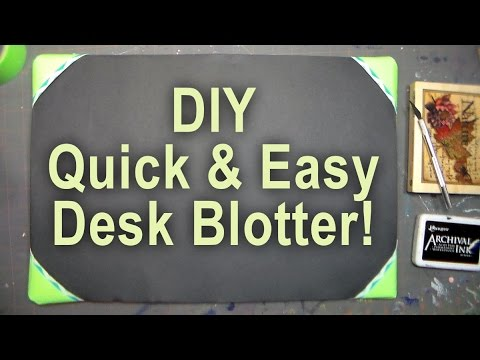 DIY Desk Blotter for Stamping and Crafting
