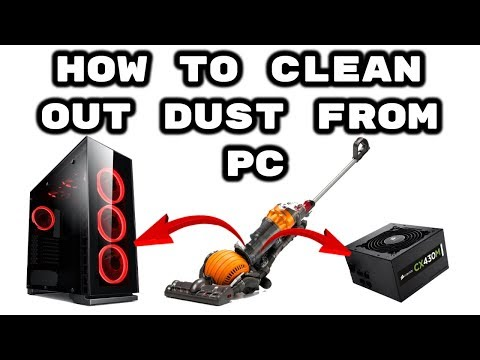 How to Remove Dust from PC  (Fans, Heatsinks, Thermal Paste, PSU, Case)