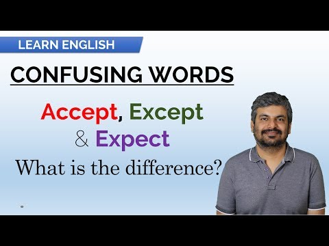 LEARN ENGLISH - Difference between Accept, Except & Expect - Confusing Words