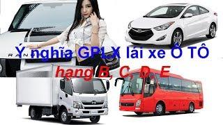 các hạng bằng lái xe(GPLX) B, C, D, E được lái các loại xe nào?