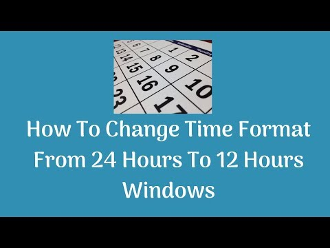 How To Change Time Format From 24 Hours To 12 Hours In Windows Operating System.