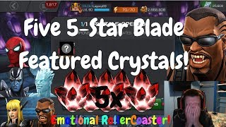 OMG! Five 5* Blade Featured Crystals! Emotional Roller Coaster! - Marvel Contest Of Champions