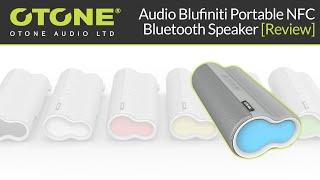 OTONE Audio Blufiniti Portable NFC Bluetooth Speaker Review & Audio Test!