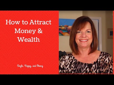 How to Attract Money and Wealth By Getting Into A Wealth Mindset