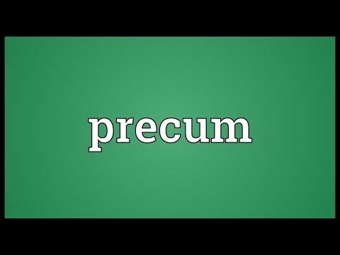 Precum Meaning