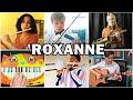 Who Played It Better: ROXANNE (Violin, Sax, Guitar, Trombone, Cat Piano, Flute)