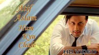 Atif Aslam  || Hum Kyun Chale Song ||  Atif Aslam New Video Song 2017