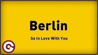 BERLIN - So In Love With You (Official Lyric Video)