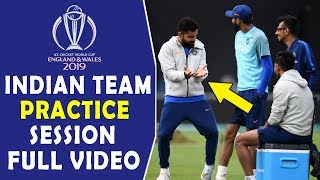 Indian Team Full practice session Today | ICC Cricket World Cup 2019