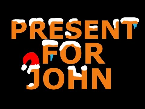 PRESENT FOR JOHN -