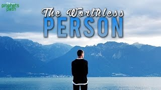 The Worthless Person
