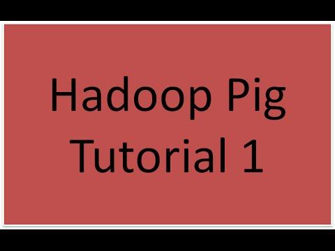 Hadoop Pig Tutorial 1