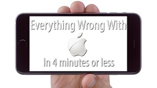 Everything Wrong With Apple in 4 Minutes or Less