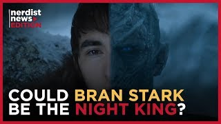 """GAME OF THRONES' """"Bran is the Night King"""" Theory Explained (Nerdist News Edition)"""
