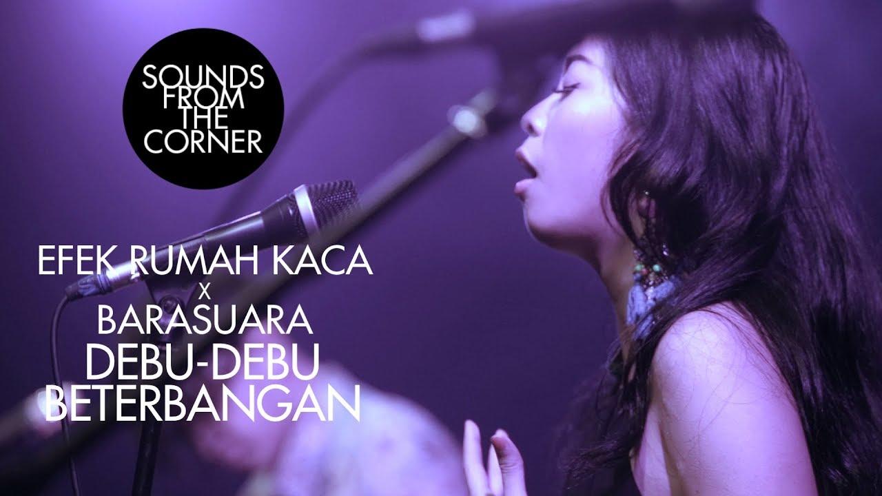 Download Efek Rumah Kaca x Barasuara - Debu Debu Beterbangan | Sounds From The Corner Collaboration #1 MP3 Gratis
