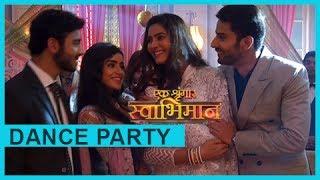 Kunal-Meghna And Karan-Naina Party Together | Ek Shringaar Swabhimaan - एक श्रृंगार स्वाभिमान