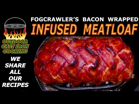 Fogcrawler's Bacon Wrapped Infused Meatloaf
