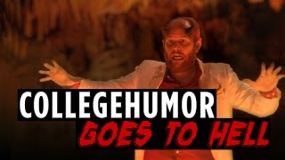 CollegeHumor Goes To Hell