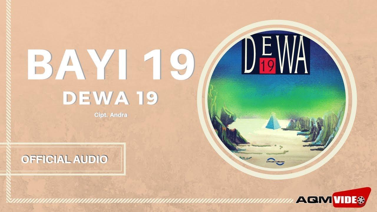 Download Dewa 19 - Bayi 19 MP3 Gratis