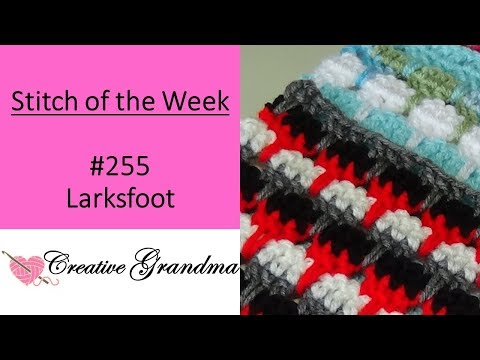 Stitch of the Week # 255 Larksfoot Stitch Crochet Tutorial (Right-Handed)