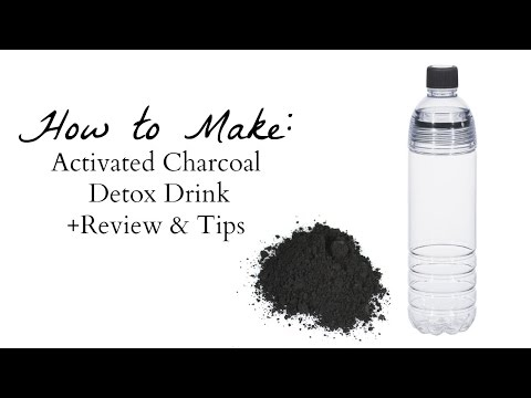 How to Make: Activated Charcoal Detox Drink - Review & Tips (All Natural Detox Remedy)
