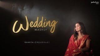 Wedding Mashup  - Namita Choudhary