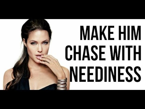 How Make a Man Chase You By Being Needy (A Counter Intuitive Approach To Make Him Yours!)