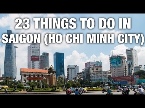 23 Things To Do In Saigon (Ho Chi Minh City) Vietnam
