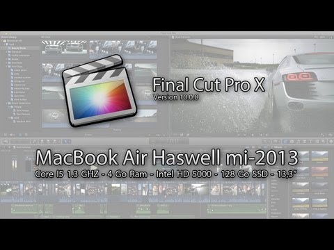 Test de performance - Final Cut Pro X - MacBook Air Haswell Core I5 1,3Ghz