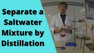 To Separate A Saltwater Mixture By Distillation