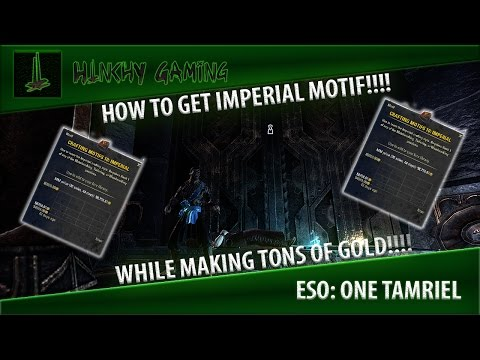ESO: One Tamriel, How to farm Imperial Motif while making Gold!  | Elder Scrolls Online